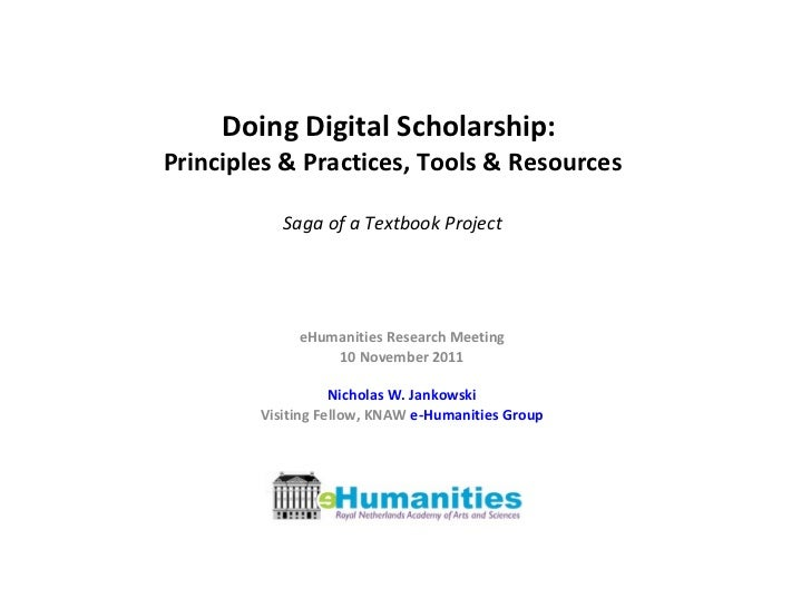 Doing Digital Scholarship:  Principles & Practices, Tools & Resources Saga of a Textbook Project eHumanities Research Meet...