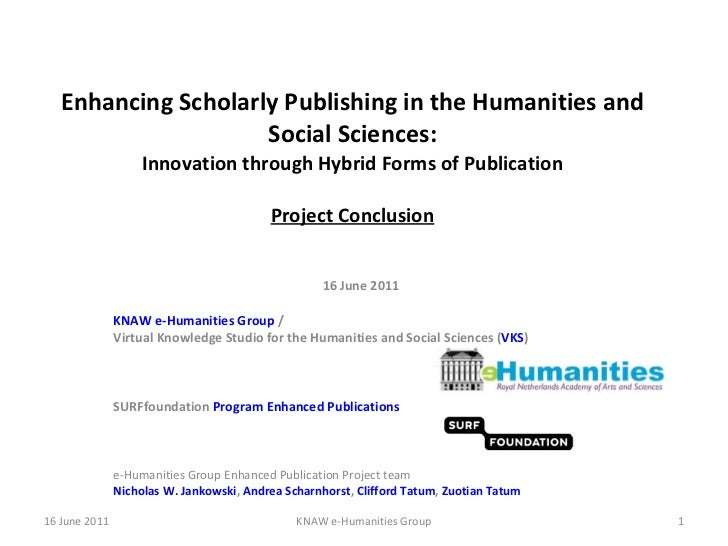 Enhancing Scholarly Publishing in the Humanities and Social Sciences: Innovation through Hybrid Forms of Publication Proje...