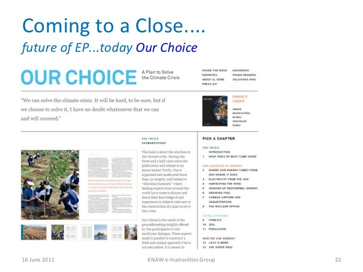 Coming to a Close.... future of EP...today  Our Choice 16 June 2011 KNAW e-Humanities Group