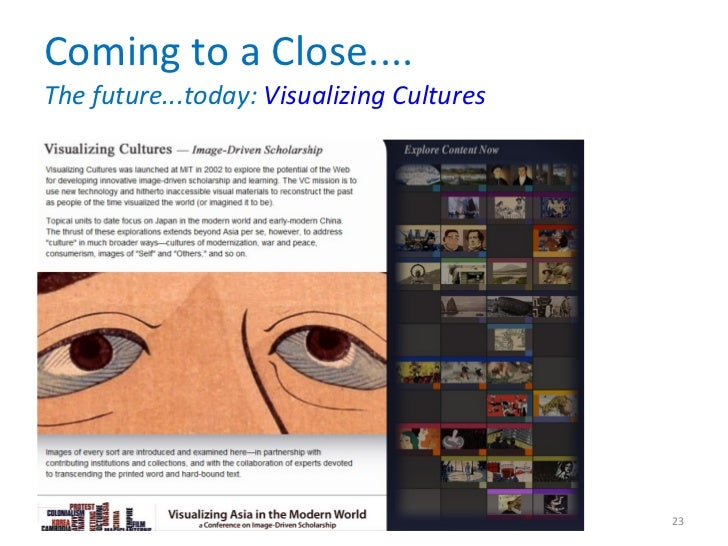 Coming to a Close.... The future...today:  Visualizing Cultures 16 June 2011 KNAW e-Humanities Group