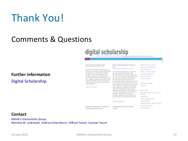 Thank You! <ul><li>Comments & Questions </li></ul><ul><li>Further information </li></ul><ul><li>Digital Scholarship </li><...