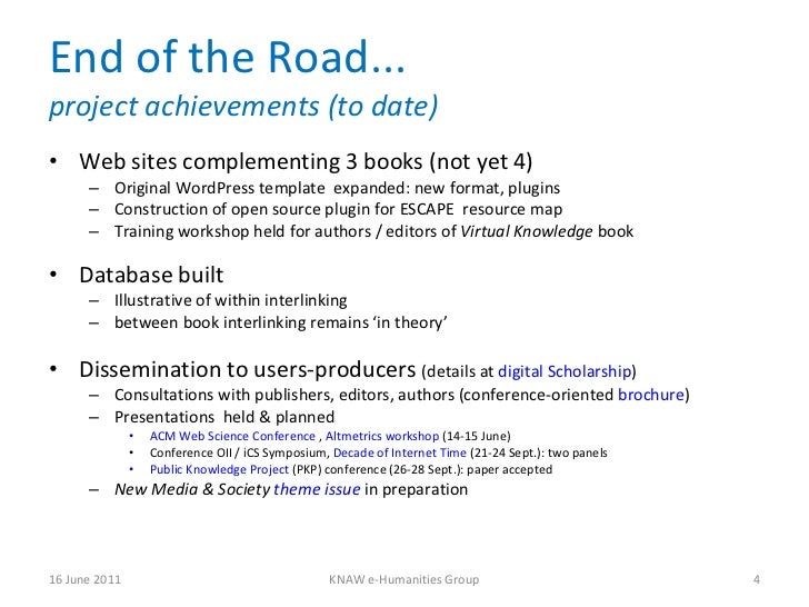 End of the Road... project achievements (to date) <ul><li>Web sites complementing 3 books (not yet 4) </li></ul><ul><ul><l...
