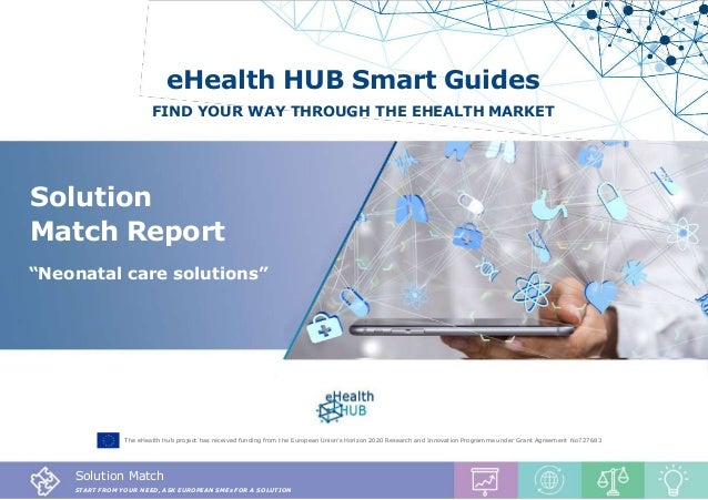 Solution Match Report, Nutrition Solutions 1 eHealth HUB Smart Guides FIND YOUR WAY THROUGH THE EHEALTH MARKET The eHealth...