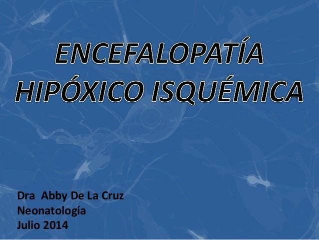 Dra Abby De La Cruz  Neonatología  Julio 2014