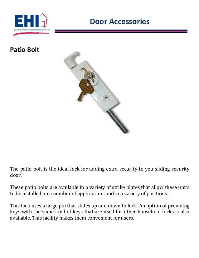 Door Accessories Patio Bolt The patio bolt is the ideal lock for adding extra security to you sliding security door. These...