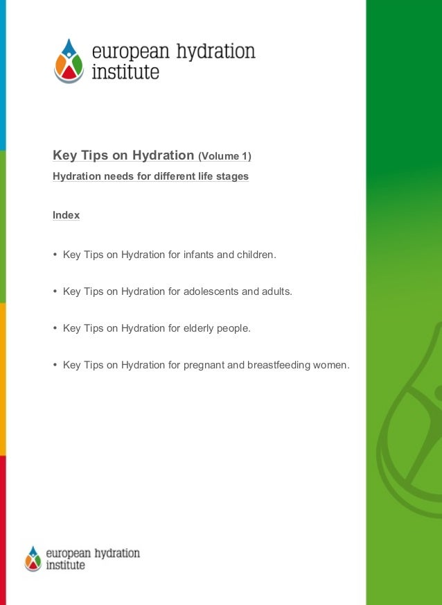 Key Tips on Hydration (Volume 1)Hydration needs for different life stagesIndex• Key Tips on Hydration for infants a...