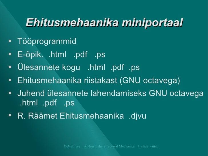 Ehitusmehaanika miniportaal <ul><li>Tööprogrammid   </li></ul><ul><li>E-õpik.  .html   .pdf   .ps </li></ul><ul><li>Ülesan...