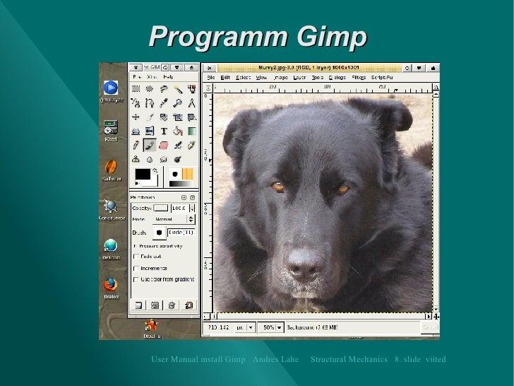Programm  Gimp User Manual  install  Gimp   Andres Lahe   Structural Mechanics   8. slide  viited