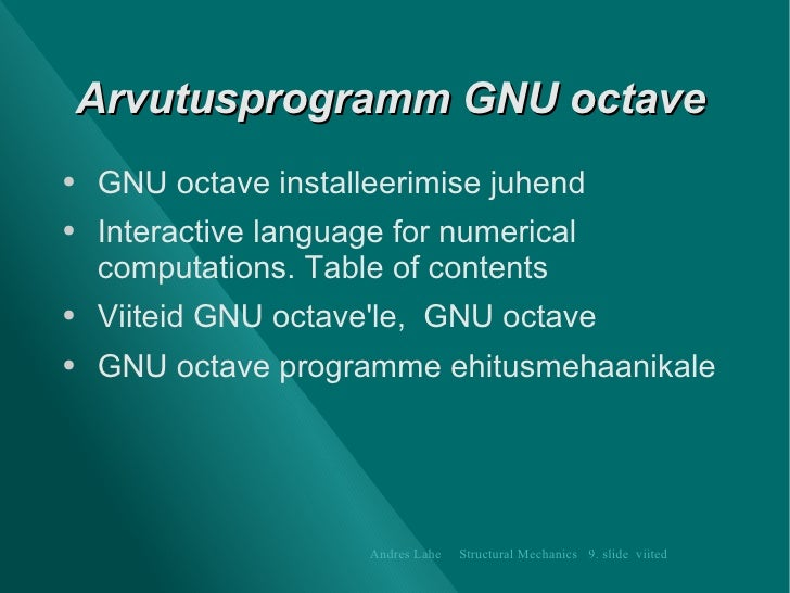 Arvutusprogramm GNU octave <ul><li>GNU octave installeerimise juhend   </li></ul><ul><li>Interactive language for numerica...