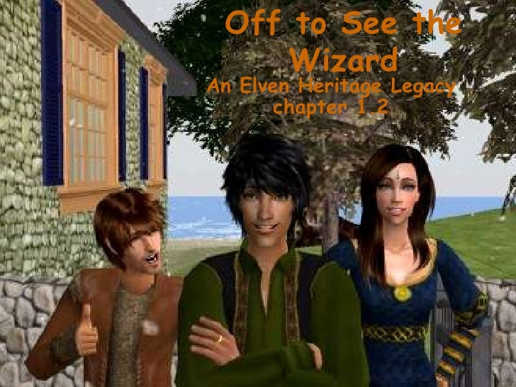 Off to See the Wizard<br />An Elven Heritage Legacy chapter 1.2<br />
