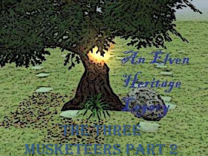 The Elven Heritage Legacy 1.5: The Three Musketeers, Part 2