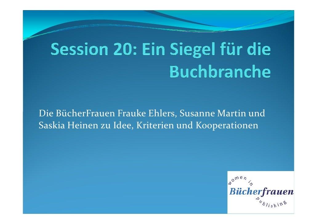 Die BücherFrauen Frauke Ehlers, Susanne Martin undSaskia Heinen zu Idee, Kriterien und Kooperationen