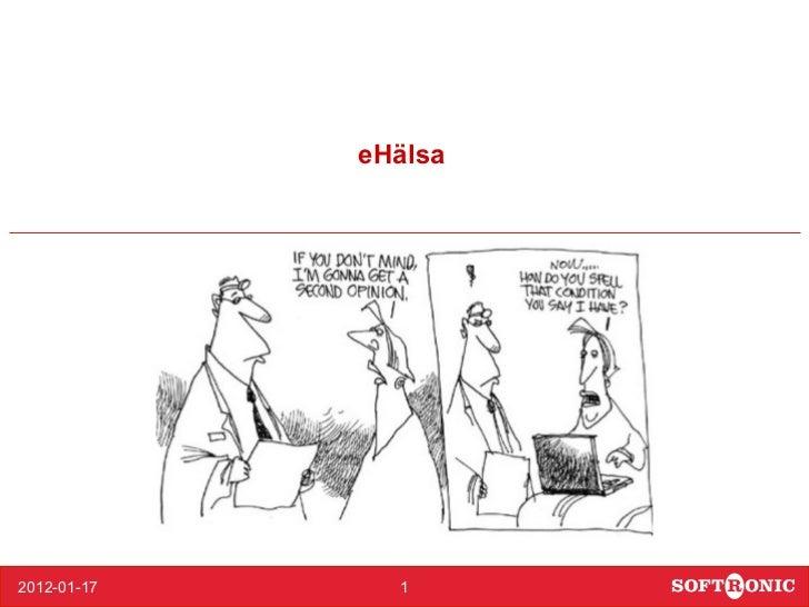 eHälsa             Denna rapport är konfidentiell och avsedd enbart för den klient till vilken den är adresserad2012-01-17...
