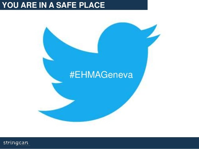 YOU ARE IN A SAFE PLACE #EHMAGeneva