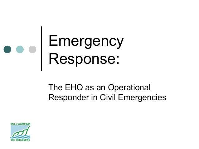 EmergencyResponse:The EHO as an OperationalResponder in Civil Emergencies