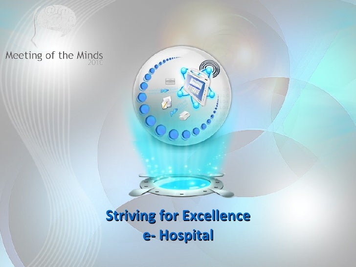 Striving for Excellence e- Hospital