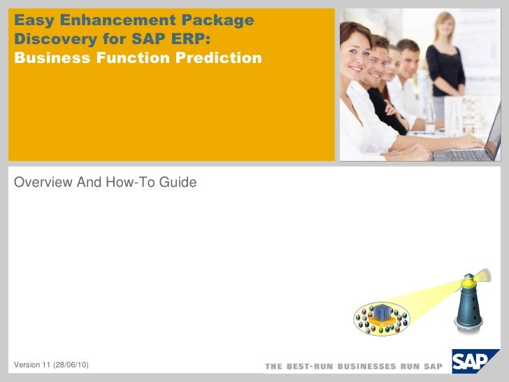 Easy Enhancement Package Discovery for SAP ERP: Business Function Prediction     Overview And How-To Guide     Version 11 ...