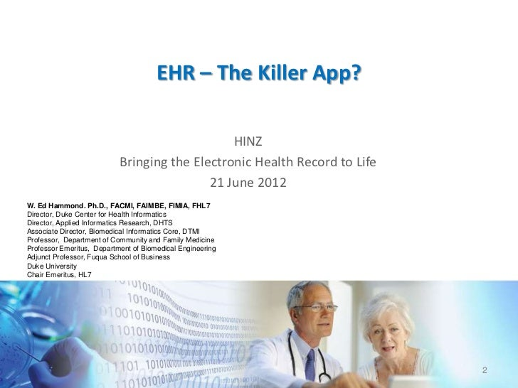 EHR – The Killer App?                                               HINZ                           Bringing the Electronic...
