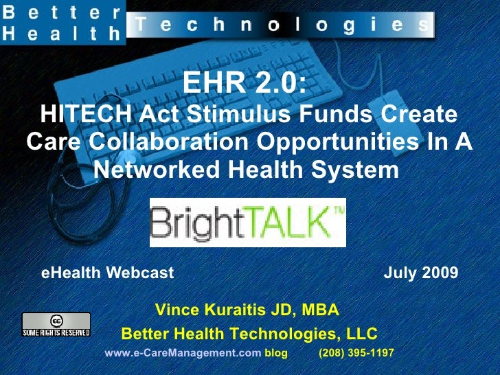 EHR 2.0:  HITECH Act Stimulus Funds Create Care Collaboration Opportunities In A Networked Health System   eHealth Webcast...