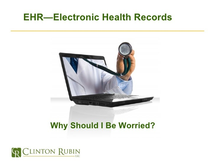EHR—Electronic Health Records Why Should I Be Worried?