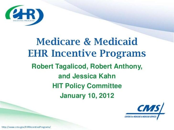 Medicare & Medicaid                     EHR Incentive Programs                        Robert Tagalicod, Robert Anthony,   ...
