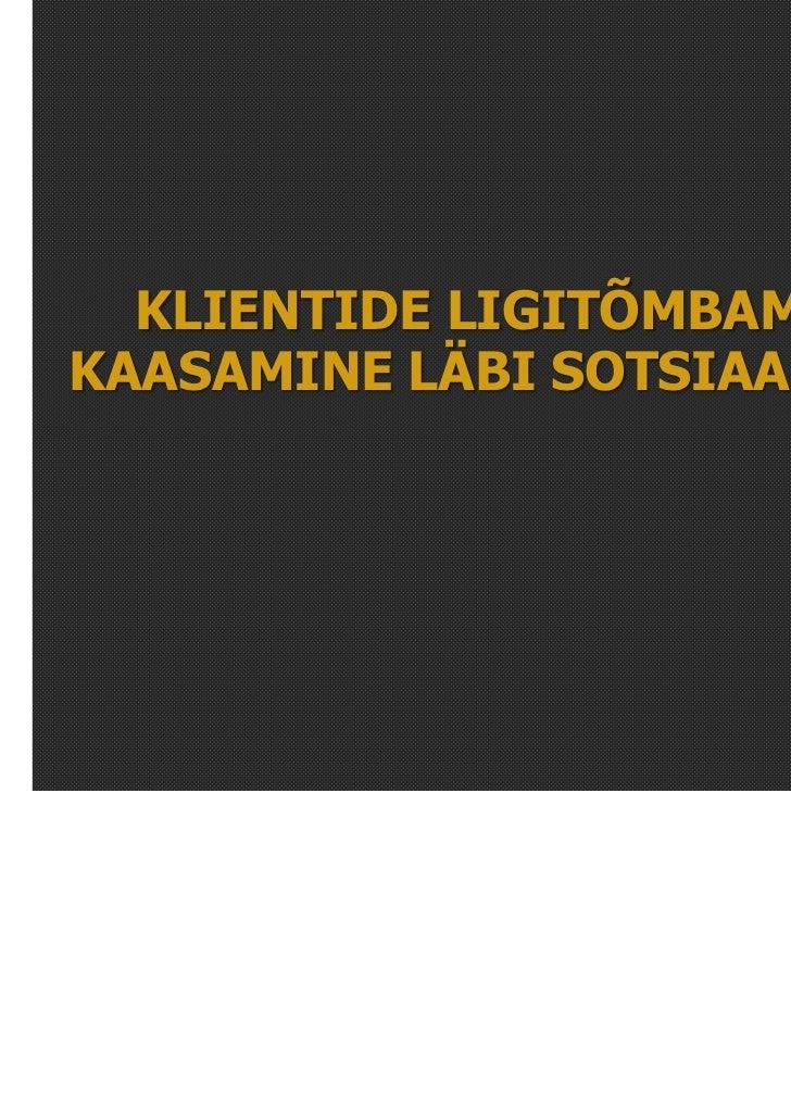 KLIENTIDE LIGITÕMBAMINE JAKAASAMINE LÄBI SOTSIAALMEEDIA.