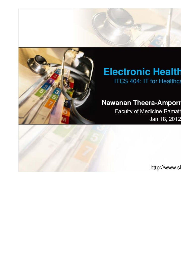 Electronic Health Records   ITCS 404: IT for Healthcare ServicesNawanan Theera-Ampornpunt, MD, PhD   Faculty of Medicine R...