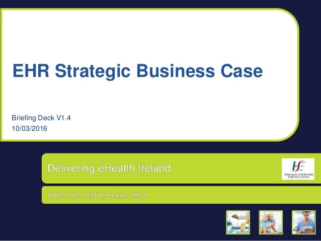 EHR Strategic Business Case Briefing Deck V1.4 10/03/2016