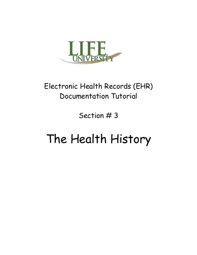 Electronic Health Records (EHR) Documentation Tutorial Section # 3 The Health History