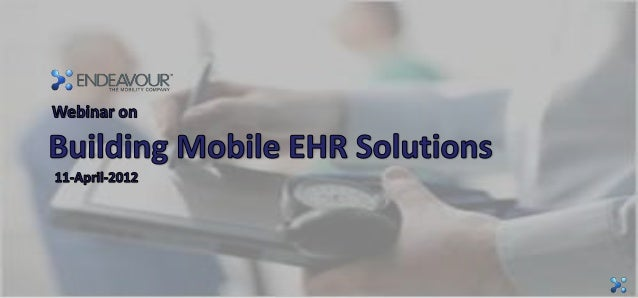 Agenda     Mobile EHR Trends 1     Phasing EHR Functionality to Mobile Platforms     Formulating a Development Strategy 2 ...