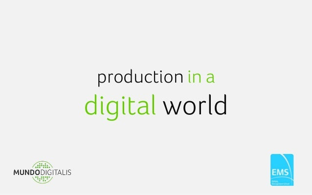 production in adigital world