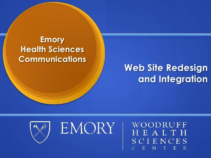 Emory Health Sciences Communications                   Web Site Redesign                     and Integration