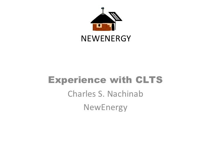 NEWENERGYExperience with CLTS   Charles S. Nachinab      NewEnergy