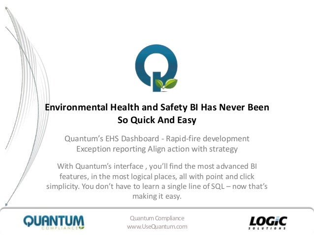 QuantumCompliancewww.UseQuantum.comEnvironmental Health and Safety BI Has Never BeenSo Quick And EasyQuantum's EHS Dashboa...