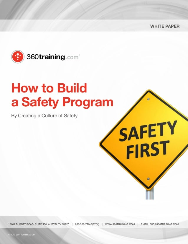 White Paper  360training  How to Build a Safety Program By Creating a Culture of Safety  13801 BURNET ROAD, SUITE 100, AUS...