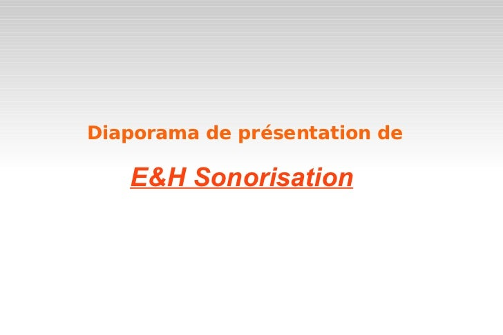 Diaporama de présentation de   E&H Sonorisation