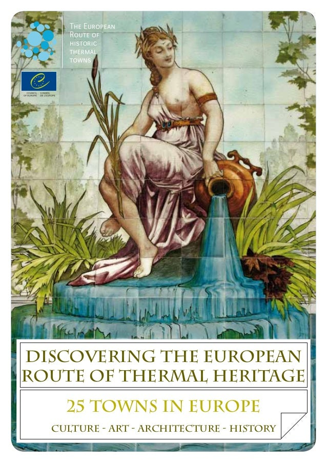 Discovering the EuropeanRoute of Thermal Heritage    25 towns in Europe  Culture - Art - Architecture - History