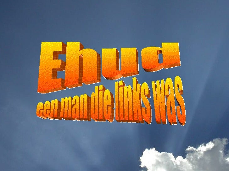 Ehud een man die links was