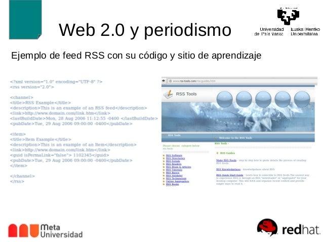 Web 2.0 y periodismo  Ejemplo de feed RSS con su código y sitio de aprendizaje