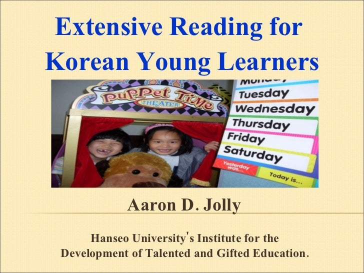 Aaron D. Jolly  Hanseo University's Institute for the  Development of Talented and Gifted Education.  Extensive Reading fo...