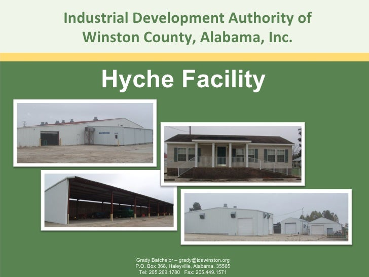 Industrial Development Authority of Winston County, Alabama, Inc. Hyche Facility Grady Batchelor – grady@idawinston.org P....
