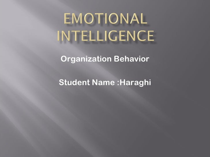 Organization BehaviorStudent Name :Haraghi