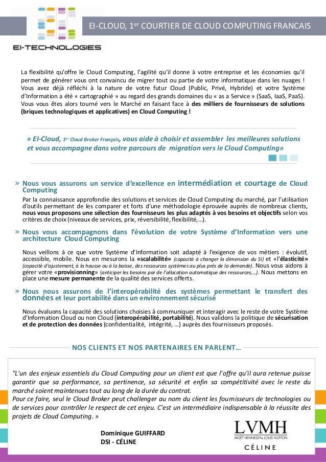 EI-CLOUD, 1er COURTIER DE CLOUD COMPUTING FRANCAIS  La flexibilité qu'offre le Cloud Computing, l'agilité qu'il donne à vo...