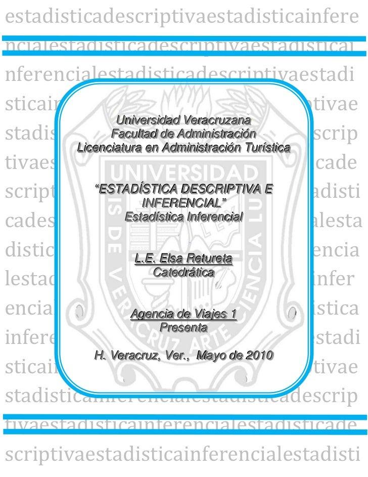 """Universidad VeracruzanaFacultad de AdministraciónLicenciatura en Administración Turística""""ESTADÍSTICA DESCRIPTIVA E INFERE..."""