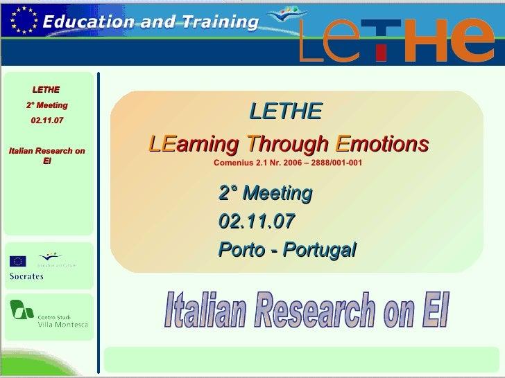 <ul><li>LETHE  </li></ul><ul><li>LE arning   T hrough  E motions </li></ul><ul><li>Comenius 2.1 Nr. 2006 – 2888/001-001 </...