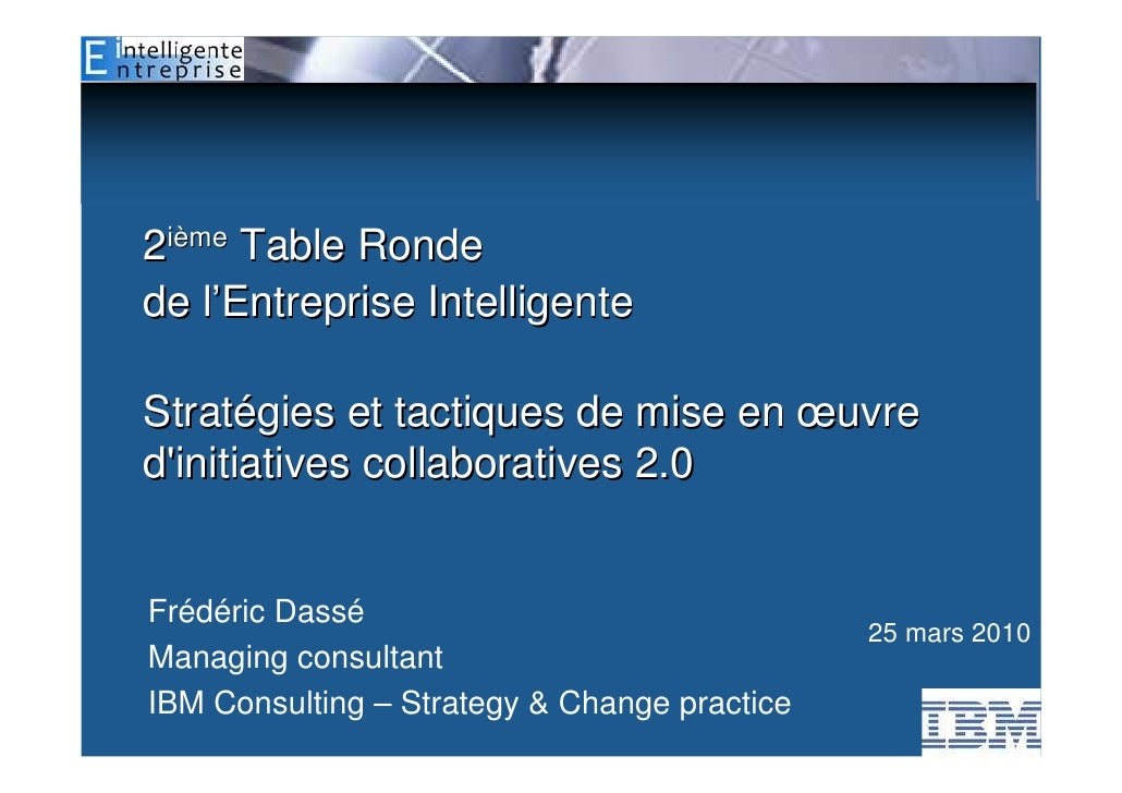 2ième Table Ronde de l'Entreprise Intelligente  Stratégies et tactiques de mise en œuvre d'initiatives collaboratives 2.0 ...