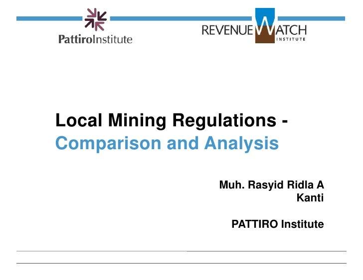 Local Mining Regulations -          Comparison and Analysis                            Muh. Rasyid Ridla A                ...