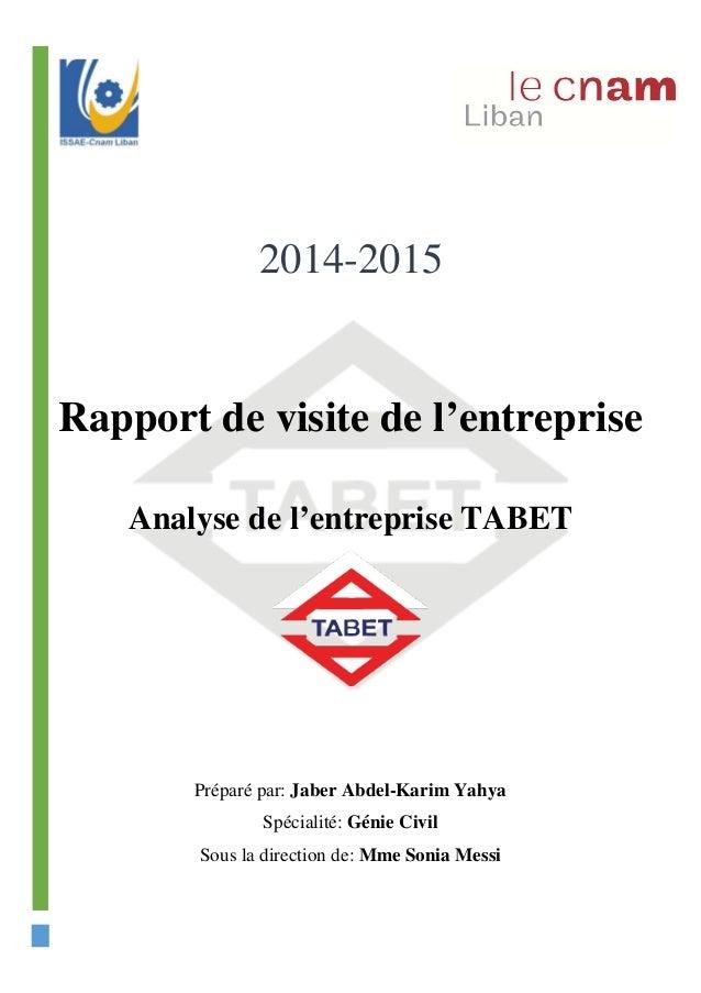 Rapport de visite de l'entreprise Analyse de l'entreprise TABET Préparé par: Jaber Abdel-Karim Yahya Spécialité: Génie Civ...