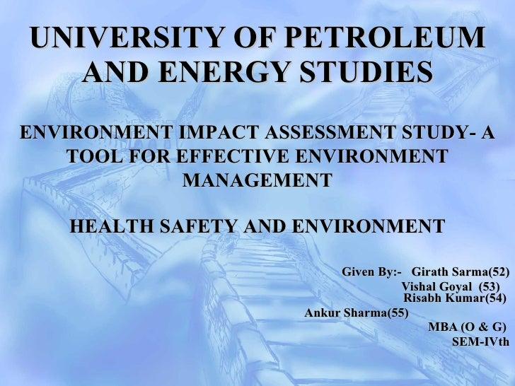 UNIVERSITY OF PETROLEUM AND ENERGY STUDIES   Given By:-  Girath Sarma(52) Vishal Goyal  (53)    Risabh Kumar(54)  Ankur Sh...