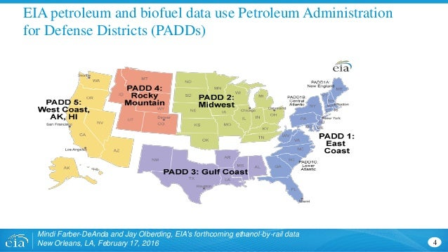 EIA petroleum and biofuel data use Petroleum Administration for Defense Districts (PADDs) 4 Mindi Farber-DeAnda and Jay Ol...